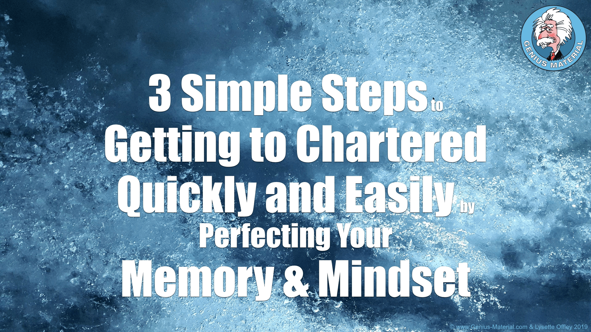 3 simple steps to Getting to Chartered Quickly and Easily by Perfecting your Memory and Mindset